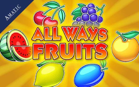 All Ways Fruits Slot Machine ᗎ Play Online & Free