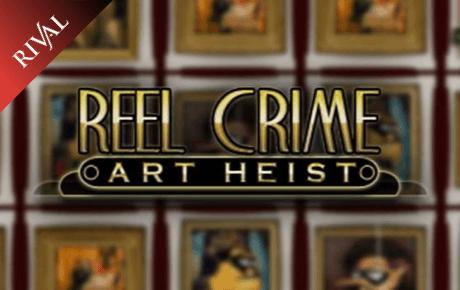 reel crime art heist slot machine online