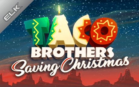 taco brothers saving christmas slot slot machine online