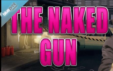 the naked gun slot machine online
