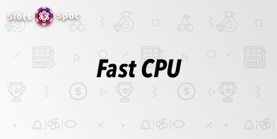 Fast CPU Slot Machines & Online Casinos