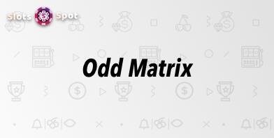 Odd Matrix Slot Machines & Online Casinos