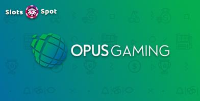 Opus Gaming Slot Machines & Online Casinos