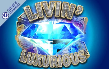 livin luxurious slot machine online