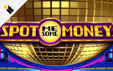 Spot Me Some Money slot machine